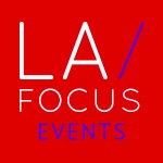 LA Focus events